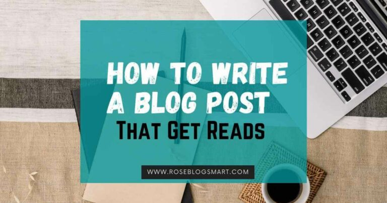 Write A Perfect Blog Post That Gets Reads – 11 Tips for Writing A Good Post