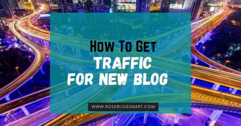 How To Get Traffic For A New Blog? 13 Must-Read Tips For Beginners